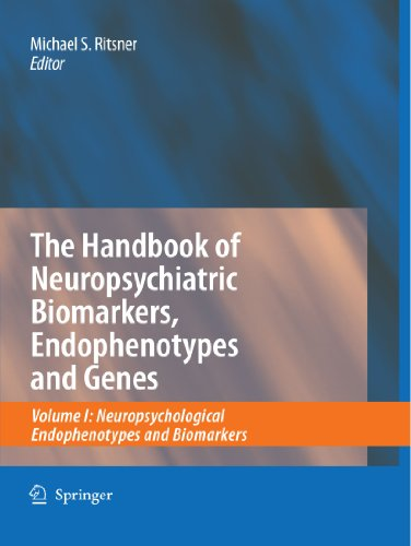 the-handbook-of-neuropsychiatric-biomarkers-endophenotypes-and-genes-volume-i-neuropsychological-end