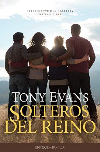 Solteros del reino: Experimente una soltería plena y libre por Tony Evans