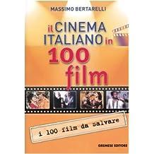Il cinema italiano in 100 film