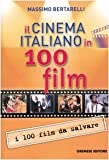 Il cinema italiano in 100 film