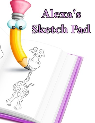 Alexa's Sketch Pad: 50 Blank Pages to draw anything that comes to mind.