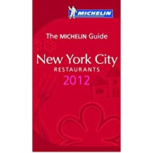 [(New York 2012 Michelin Guide)] [ Michelin Editions Des Voyages ] [January, 2012]