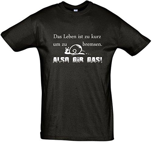 """T-Shirt Fun-Shirt """"Das Leben ist zu kurz um zu bremsen - Also gib Gas """" Schwarz"""