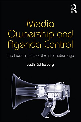 Media Ownership and Agenda Control: The hidden limits of the ...