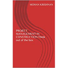PROJECT MANAGEMENT IN CONSTRUCTION:Think out of the box (English Edition)