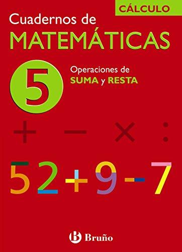 5 Operaciones de suma y resta (Castellano - Material Complementario - Cuadernos De Matemáticas) - 9788421656723