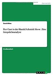 Der Gast in Der Harald Schmidt Show . Eine Gesprachsanalyse