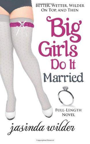 By Jasinda Wilder Big Girls Do It Married