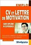 Telecharger Livres CV et lettre de motivation sans diplome ni experience de Christelle Capo Chichi 10 octobre 2011 (PDF,EPUB,MOBI) gratuits en Francaise
