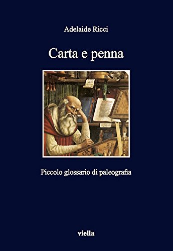 Carta e penna: Piccolo glossario di paleografia (Italian Edition)