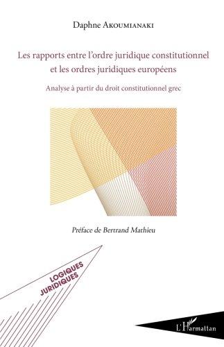 Les rapports entre l'ordre juridique constitutionnel et les ordres juridiques européens