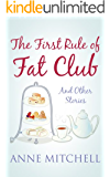 The First Rule of Fat Club: heart-warming short stories