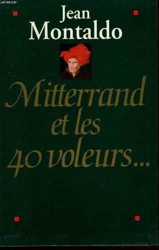 Mitterrand et les 40 voleurs.