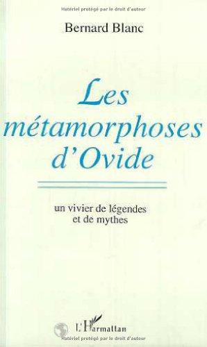 Les Métamorphoses d'Ovide : Un vivier de légendes et de mythes par Bernard Blanc