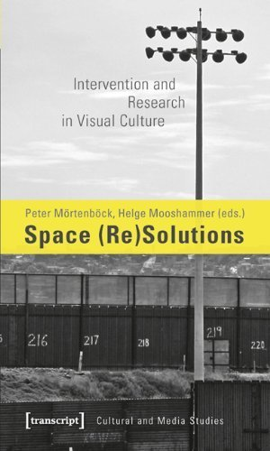 Space (Re)Solutions: Intervention and Research in Visual Culture (Cultural and Media Studies) by Transcript-Verlag (2011-10-06)