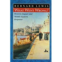 What Went Wrong? Western Impact and Middle Eastern Response (2002-01-01)
