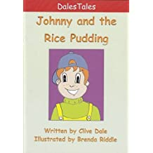 Johnny and the Rice Pudding (Dales Tales) by Clive Dale (2013-11-01)