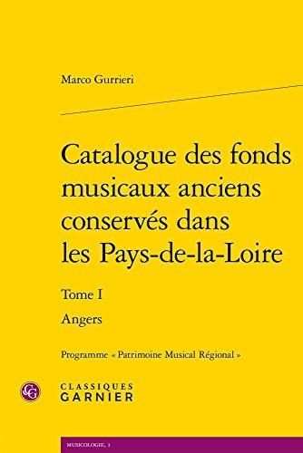 Catalogue des fonds musicaux anciens conservés dans les Pays-de-la-Loire : Tome 1, Angers
