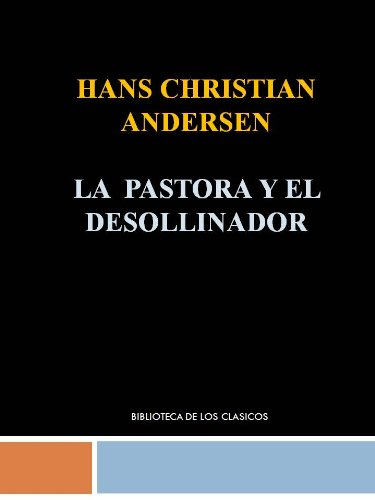 LA PASTORA Y EL DESHOLLINADOR - HANS CHRISTIAN ANDERSEN par HANS CHRISTIAN ANDERSEN