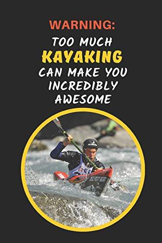Warning: Too Much Kayaking Can Make You