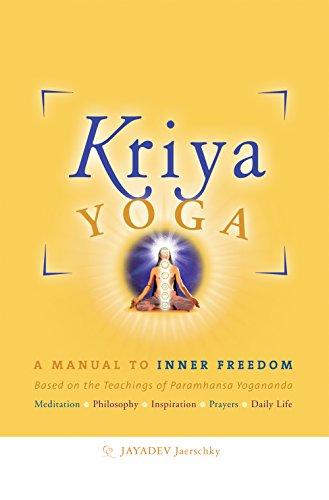 Download Kriya Yoga A Manual To Inner Freedom Pdf Dicktheodulus