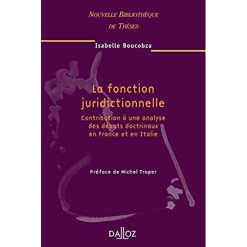 La Fonction juridictionnelle volume 41: Contribution à une analyse des débats doctrinaux en France et en Italie