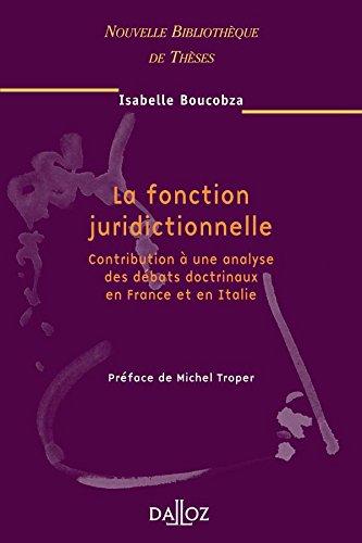 La Fonction juridictionnelle volume 41: Contribution à une analyse des débats doctrinaux en France et en Italie par Isabelle Boucobza