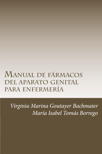 Manual de farmacos del aparato genital para enfermeria por Mrs Virginia Marina Goutayer Bachmaier