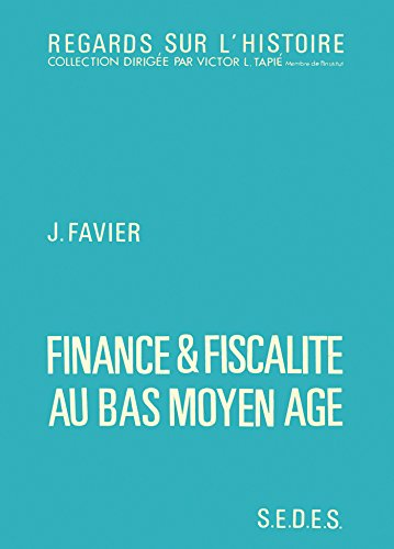 Finance et fiscalit au Bas Moyen-ge. Regards sur l'histoire numro 15