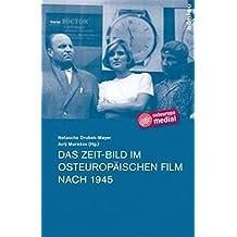 Das Zeit-Bild im osteuropäischen Film nach 1945 (Osteuropa medial: Künste – Sprachen – Techniken)