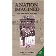 A Nation Imagined: First West Indies Test Cricket Team