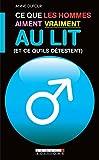Ce que les hommes/femmes aiment vraiment au lit (et ce qu'ils/elles détestent): Anecdotes croustillantes au rendez-vous dans ce livre tête-bêche ! 100 % témoignages et 100 % sexe ! (COUPLE POCHE)