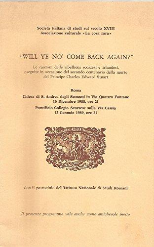 Will ye no' come back again? : le canzoni delle ribellioni scozzesi e irlandesi eseguite in occasione del secondo centenario della morte del principe Charles Edward Stuart