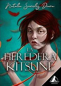 Heredera Kitsune par  Natalia Sánchez Diana