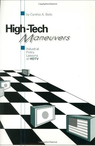 High-Tech Maneuvers: Industrial Policy Lessons of HDTV (Aei Studies, 530) (English Edition) -