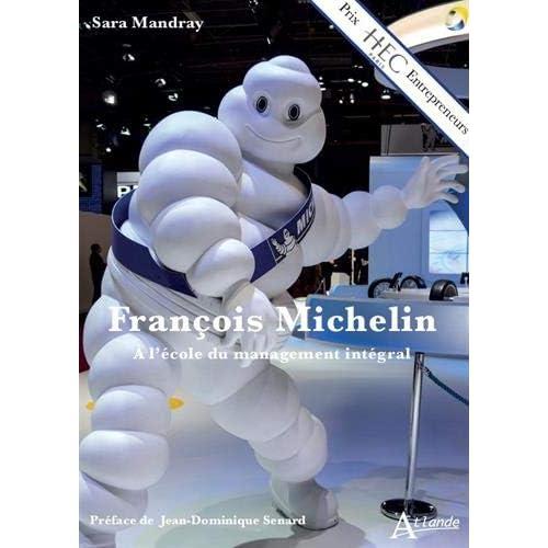 François Michelin : A l'école du management intégral