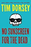 No Sunscreen for the Dead: A Novel (Serge Storms Book 22) (English Edition)