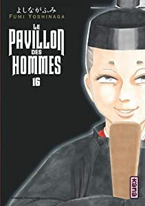 Le Pavillon des hommes Edition simple Tome 16
