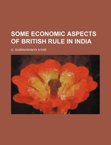 Some economic aspects of British rule in India