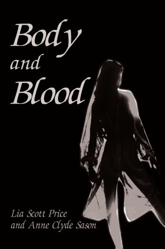 Body and Blood por Lia Scott Price