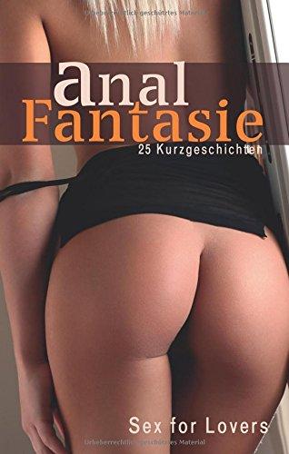 Anal-Fantasie-25-Kurzgeschichten-Sex-for-Lovers