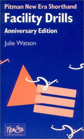 Pitman New Era Shorthand Facility Drills Anniversary Edition by Julie Watson (1988-05-01)