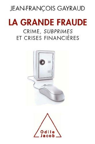 Grande Fraude (La): Crime, subprimes et crises financières (OJ.SC.HUMAINES)