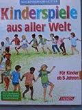Kinderspiele aus aller Welt. Für Kinder ab 5 Jahren