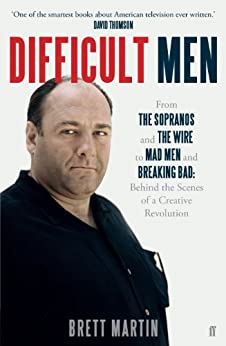 Difficult Men: From The Sopranos and The Wire to Mad Men and Breaking Bad (English Edition) von [Martin, Brett]