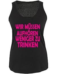 WIR MÜSSEN AUFHÖREN WENIGER ZU TRINKEN - Damen Frauen Tank Top Gr. S bis XL Diverse Farben