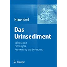 Das Urinsediment: Mikroskopie-Präanalytik-Auswertung und Befundung