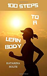100 Steps to a Lean Body by Katarina Nolte (2013-09-09)