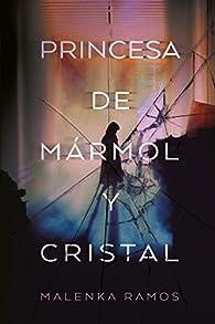 Princesa de mármol y cristal par Malenka Ramos