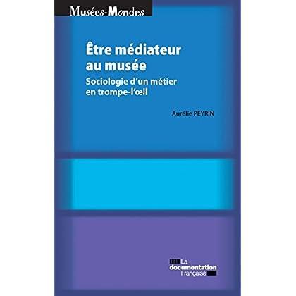 Etre médiateur au musée (Musées-Mondes)